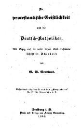 Die protestantische Geistlichkeit und die Deutsch-Katholiken, mit Bezug auf die unter diesem Titel erschienene Schrift Dr. Schenkels