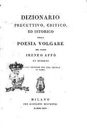 Dizionario precettivo, critico ed istorico della poesia volgare del padre Ireneo Affo di Busseto