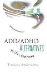 ADD ADHD Alternatives in the Classroom PDF