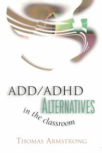 ADD/ADHD Alternatives in the Classroom