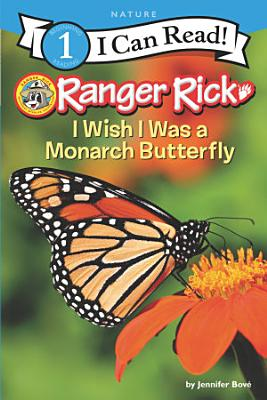 Ranger Rick  I Wish I Was a Monarch Butterfly PDF