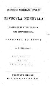 Opuscula nonnulla: olim separatim emissa, nunc conjunctim edita, emendata et aucta ...