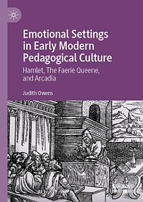 Emotional Settings in Early Modern Pedagogical Culture PDF
