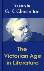 The Victorian Age in Literature: Chesterton Top Collection