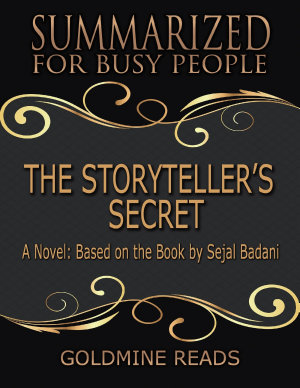 The Storyteller   s Secret   Summarized for Busy People  A Novel  Based on the Book by Sejal Badani