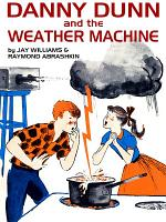 Danny Dunn and the Weather Machine