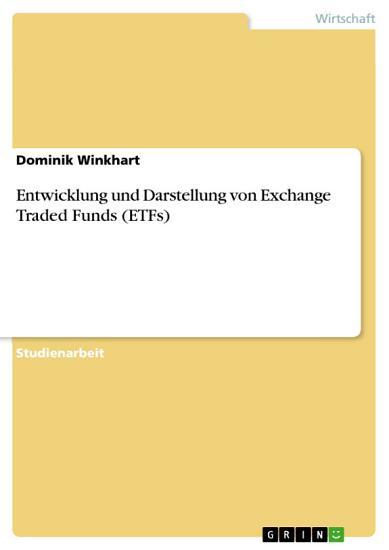 Entwicklung und Darstellung von Exchange Traded Funds  ETFs  PDF