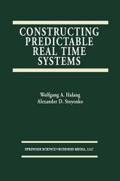 Constructing Predictable Real Time Systems