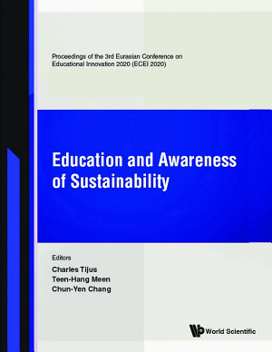 Education And Awareness Of Sustainability   Proceedings Of The 3rd Eurasian Conference On Educational Innovation 2020  Ecei 2020  PDF