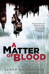 A Matter of Blood: The Forgotten Gods: Book One