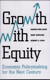 Growth with Equity: Economic Policymaking for the Next Century