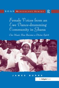 Female Voices from an Ewe Dance-drumming Community in Ghana