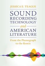Sound Recording Technology and American Literature
