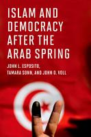 Islam and Democracy After the Arab Spring PDF