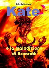Kate e la maledizione di Ascaroth
