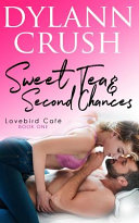 Sweet Tea & Second Chances: A Second Chance Small Town Romantic Comedy