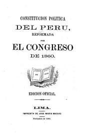 Constitucion politica del Peru: reformada por el Congreso de 1860