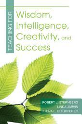 Teaching for Wisdom, Intelligence, Creativity, and Success