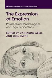 The Expression of Emotion: Philosophical, Psychological and Legal Perspectives