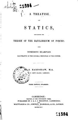 A Treatise on Statics Containing the Theory of Forces and Numerous Examples