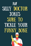 101 Silly Doctor Jokes Sure To Tickle Your Funny Bone PDF