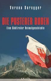 Die Pusterer Buben: Eine Südtiroler Heimatgeschichte