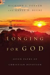 Longing for God: Seven Paths of Christian Devotion