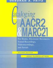 Cataloging with AACR2 & MARC21: For Books, Electronic Resources, Sound Recordings, Videorecordings, and Serials