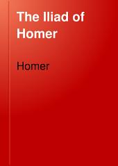 The Iliad of Homer: Volume 2