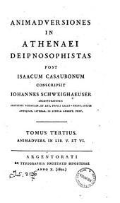 Animadversiones in Athenaei Deipnosophistas post Isaacum Casaubonum conscripsit Iohannes Schweighaeuser Argentoratensis ... Tomus primus [-nonus]: 3: Animadvers. in lib. 5. et 6
