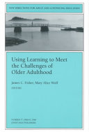 Using Learning to Meet the Challenges of Older Adulthood