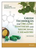 Green Techniques for Organic Synthesis and Medicinal Chemistry PDF