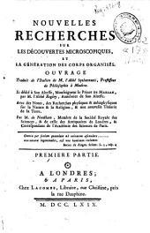 Nouvelles recherches sur les découvertes microscopiques et la génération des corps organisés: Volume1