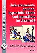Aufmerksamkeitsgest  rte  hyperaktive Kinder und Jugendliche im Unterricht PDF