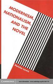 Modernism, Nationalism, and the Novel