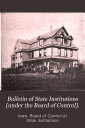 Bulletin of State Institutions [under the Board of Control].: Volume 5