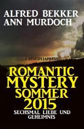 Romantic Mystery Sommer 2015: Sechsmal Liebe und Geheimnis: Cassiopeiapress Spannung