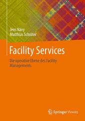 Facility Services: Die operative Ebene des Facility Managements