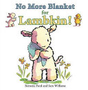No More Blanket for Lambkin  Book