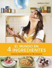 El mundo en 4 ingredientes: Cocina internacional en 30 minutos