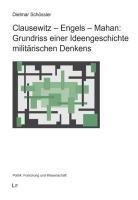 Clausewitz   Engels   Mahan  Grundriss einer Ideengeschichte milit  rischen Denkens PDF