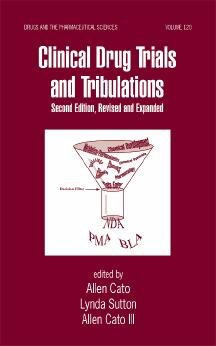 Clinical Drug Trials and Tribulations, Revised and Expanded, Second Edition