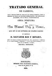 Tratado general de cambios, usos y estilos sobre el pago de las letras, monedas, pesos y medidas de todas las naciones comerciantes y en particular España con su mútua correspondencia