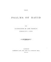 The Psalms of David. With Illustrations by John Franklin, Engraved by W. J. Linton