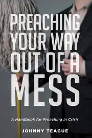 Preaching Your Way Out Of A Mess