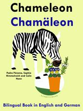 Learn German: German for Kids. Chameleon - Chamäleon.: Bilingual Book in English and German.