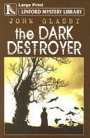 The Dark Destroyer PDF