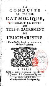 La conduite de l'église catholique, touchant le culte du Très-Saint Sacrement de l'eucharistie