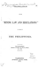 Translation of the Mining Law and Regulations in Force in the Philippines