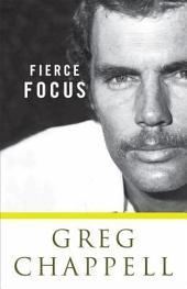 Greg Chappell: Fierce Focus